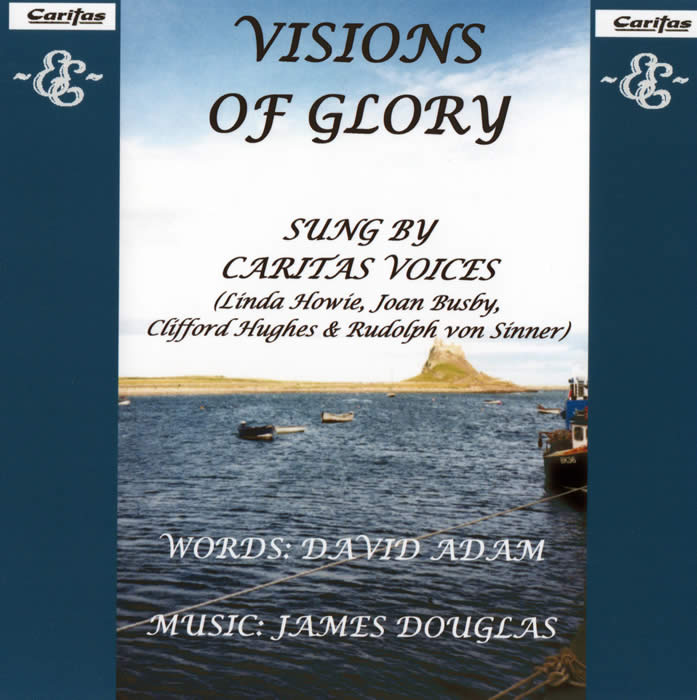 Visions of Glory with words by David Adam and Music by James Douglas Composer